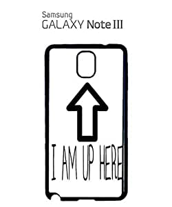 I am Up Here Hello Mobile Cell Phone Case Samsung Note 3 Black