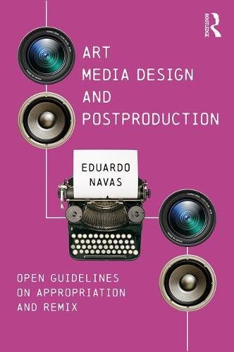Art, Media Design, and Postproduction: Open Guidelines on Appropriation and Remix