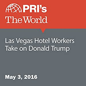 Las Vegas Hotel Workers Take on Donald Trump
