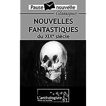 Nouvelles fantastiques du XIXe siècle (Pause-nouvelle classique) (French Edition)