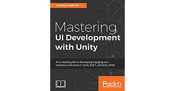 Mastering UI Development with Unity: An in-depth guide to