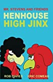 Henhouse High Jinx, Rob Davies, 1466994916