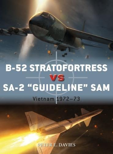 B-52 Stratofortress vs SA-2 'Guideline' SAM: Vietnam 1972–73 (Duel)