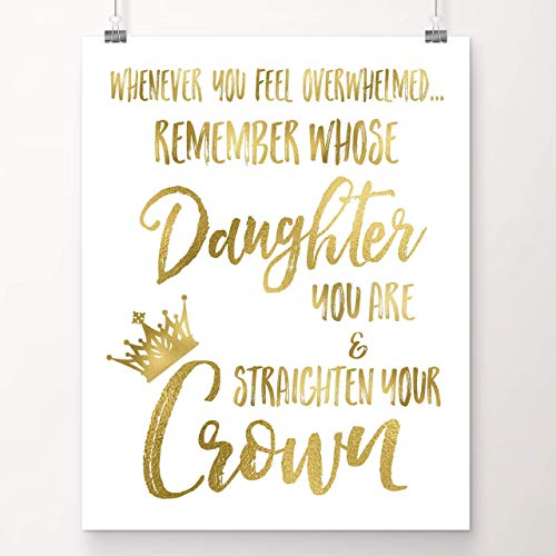 Whenever You Feel Overwhelmed.Remember Whose Daughter You Are and Straighten Your Crown | Inspirational Wall Art | 8x10 Inch Gold Foil Art Print | Christian Gift for Women, Teens & Girls | Sympathy (Frame Silver Daughter Heart)
