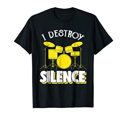 I Destroy Silence Drum Set Drum Player Funny Drummer T Shirt