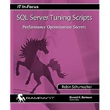 SQL Server Tuning Scripts: Performance Optimization Secrets
