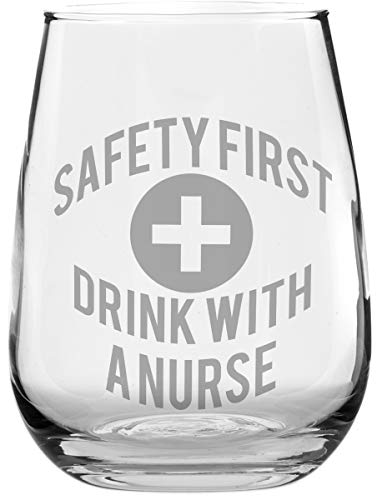 - Funny Stemless Wine Glass - Safety First, Drink With a Nurse - Makes a Great Gift For Nurse's Day!