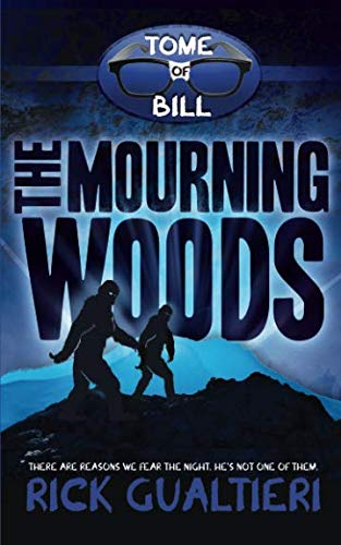 Books : The Mourning Woods (The Tome of Bill) (Volume 3)
