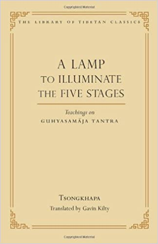 A Lamp to Illuminate the Five Stages: Teachings on Guhyasamaja ...