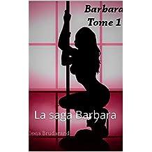 Barbara. Tome 1: La saga Barbara (French Edition)