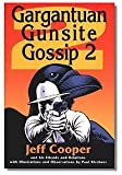 Gargantuan Gunsitee Gossip 2, Jeff Cooper, 0962134252