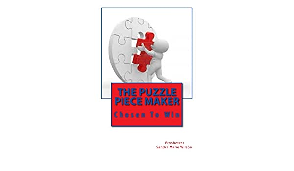 the puzzle piece maker chosen to win kindle edition by prophetess