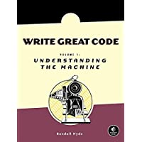 Write Great Code – Volume I: Understanding the Machine: 1