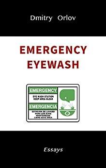 Emergency Eyewash: Essays by [Orlov, Dmitry]