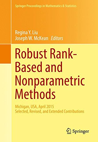 Robust Rank-Based and Nonparametric Methods: Michigan, USA, April 2015: Selected, Revised, and Extended Contributions (S