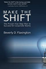 Make the SHIFT: The Proven Five-Step Plan to Success for Corporate Teams Paperback