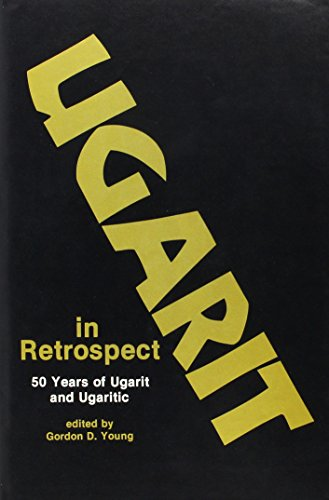Ugarit in Retrospect: Fifty Years of Ugarit and Ugaritic