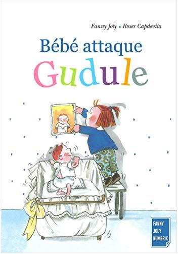 Amazon Com Bebe Attaque Gudule Un Livre Illustre Pour Les