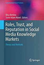 Roles, Trust, and Reputation in Social Media Knowledge Markets: Theory and Methods (Computational Social Sciences)