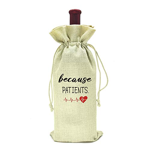 Because Patients, Funny Wine bag gift for Dentist, Dental, Medical, Hygienist, Doctor, Physician, Nurse, Perfect Birthday and Graduation Gifts