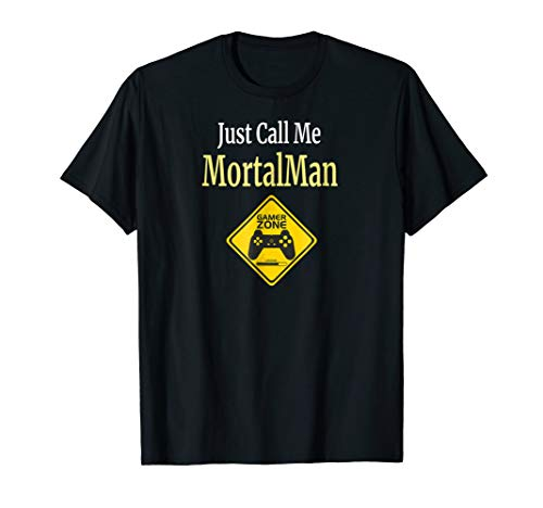 Mortal Man Just Call Me T Shirt Gift for Gamers