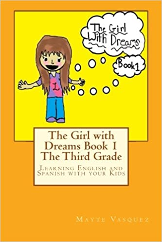 The Girl with Dreams Book 1 The Third Grade: Learning English and
