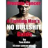 Prostate Cancer: A Man's No Bullshit Guide