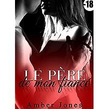 Le Père de Mon Fiancé: (Nouvelle Érotique) (French Edition)