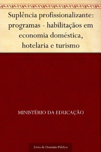 Suplência profissionalizante: programas - habilitaçãos em economia doméstica, hotelaria e turismo