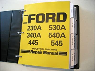 ford 230a 340a 445 530a 540a 545 tractor service manual ford ford 230a 340a 445 530a 540a 545 tractor service manual ford motor company amazon com books