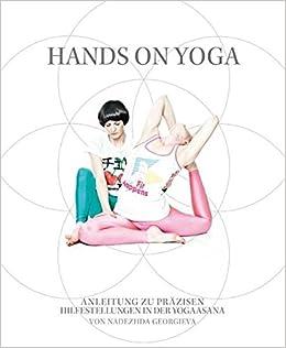 Hands on Yoga: Anleitung zu präzisen Hilfestellungen in der ...