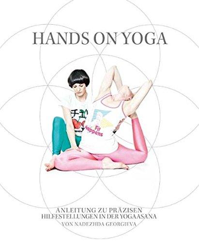 Hands on Yoga: Anleitung zu präzisen Hilfestellungen in der Yogaasana Gebundenes Buch – 1. Oktober 2010 Nadezhda Georgieva SYNERGIA-Verlag 3939272051 Yoga / Joga