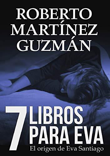 SIETE LIBROS PARA EVA (Mejor novela negra independiente del año) (Spanish Edition)