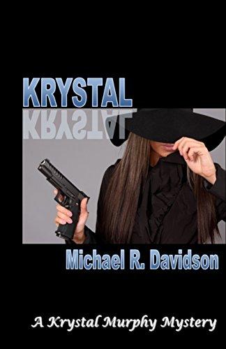 Krystal: A Krystal Murphy Mystery (Krystal Murphy Mysteries Book 1)