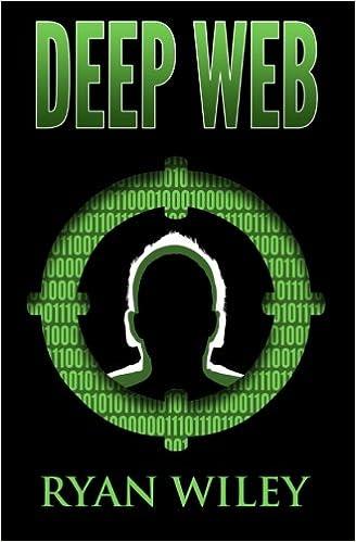 Deep Web: Ryan Wiley: 9781511879705: Amazon com: Books
