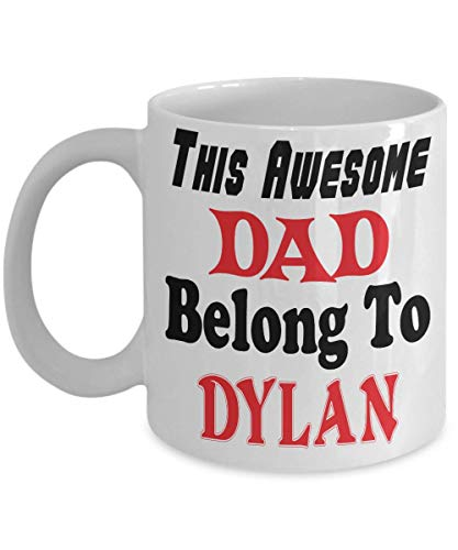 11oz White Mug Funny Father's Day Gift For Dad - This Awesome Dad Belong To Dylan - Novelty Birthday Gift For Dad/Papa,al6408 -