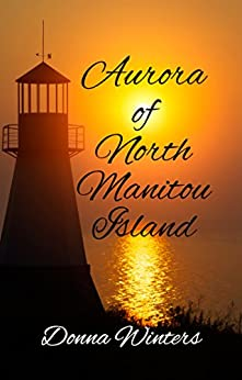 Aurora of North Manitou Island (Great Lakes Romances Book 5) by [Winters, Donna]