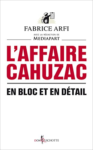 L'Affaire Cahuzac. En bloc et en détail (NON FICTION) (French Edition)