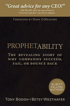 ProphetAbility: The Revealing Story of Why Companies Succeed, Fail or Bounce Back by [Bodoh, Tony, Westhafer, Betsy]