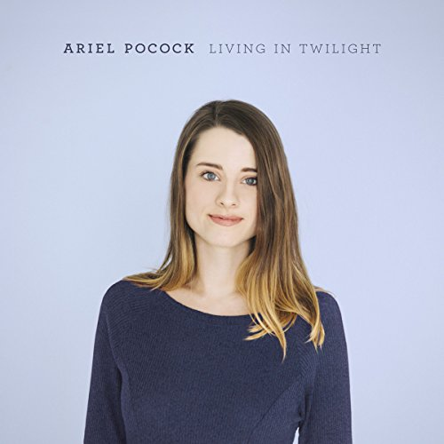 Ariel Pocock - Living In Twilight (2017) [FLAC] Download