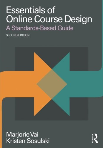 Essentials Of Online Course Design  A Standards Based Guide  Essentials Of Online Learning