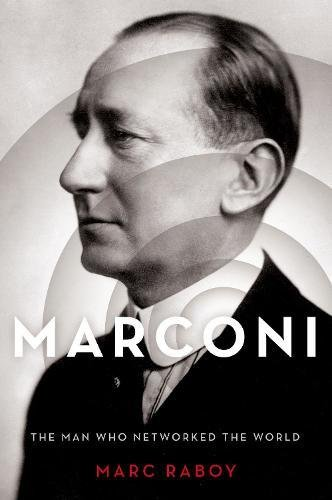 Marconi: The Man Who Networked the World ebook