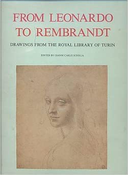 from leonardo to rembrandt drawings from the royal library of turin