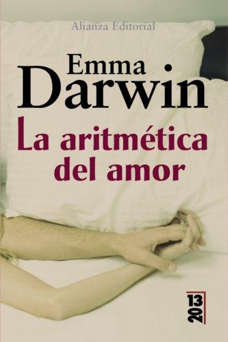 La aritmetica del amor/ The Arithmetic of Love (13/20)  [Darwin, Emma] (Tapa Blanda)