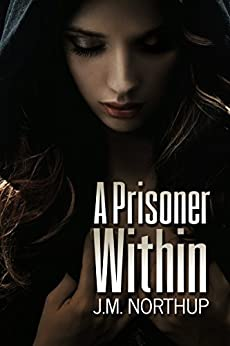 A Prisoner Within by [Northup, J.M.]