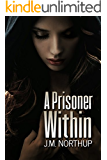 A Prisoner Within: Dark Psychological Thriller