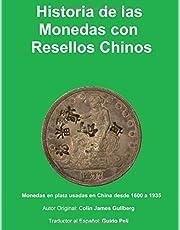 Historia de la Monedas con Resellos Chinos: Las monedas de plata usadas en China desde 1600 a 1935