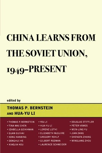 China Learns from the Soviet Union, 1949–Present (The Harvard Cold War Studies Book Series)