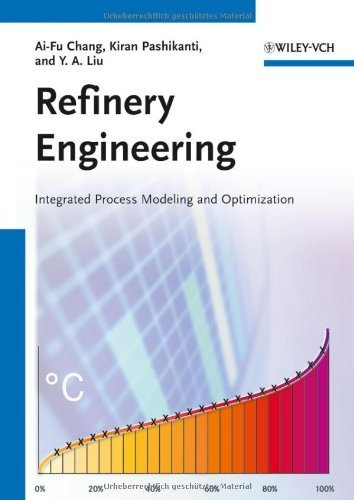 Read Online By Ai-Fu Chang - Refinery Engineering: Integrated Process Modeling and Optimizatio (2012-06-05) [Paperback] ebook
