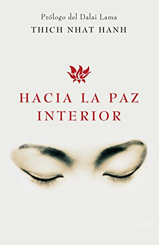 Hacia la paz interior (Spanish Edition) - Kindle edition by Thich Nhat Hanh. Religion & Spirituality Kindle eBooks @ Amazon.com.